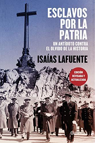 Esclavos por la patria: Un antídoto contra el olvido de la historia por Isaías Lafuente