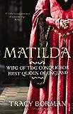 Matilda: Wife of the Conqueror, First Queen of England