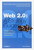Web 2.0: A Strategy Guide
