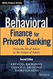Behavioral Finance for Private Banking: From the Art of Advice to the Science of Advice (Wiley Finance)