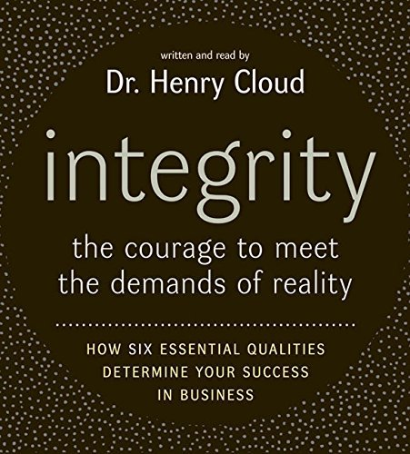 [(Integrity: The Courage to Meet the Demands of Reality)] [Author: Dr. Henry Cloud] published on (June, 2008)