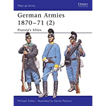 German Armies 1870-71 (2): Prussia's Allies (Men-at-Arms, Band 422)