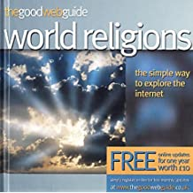 The Good Web Guide to World Religions: The Simple Way to Explore the Internet by Gary R. Bunt (2003-02-07)