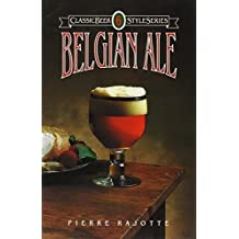 Belgian Ale (Classic Beer Style) by Rajotte, Pierre (1998) Paperback