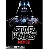 STAR WARS: The Biggest Book of Star Wars Memes and Funny Pictures! The Force Awakens and More! (English Edition)