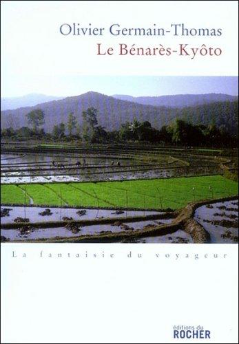 Le Benarès-Kyôto - Prix Renaudot 2007 du meilleur essai