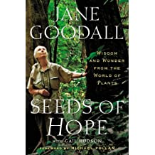 Seeds of Hope: Wisdom and Wonder from the World of Plants by Jane Goodall (2013-08-27)