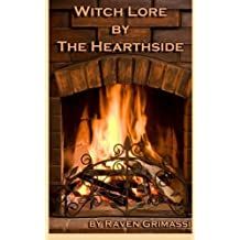 Witch Lore by the Hearthside by Raven Grimassi (2013-05-30)