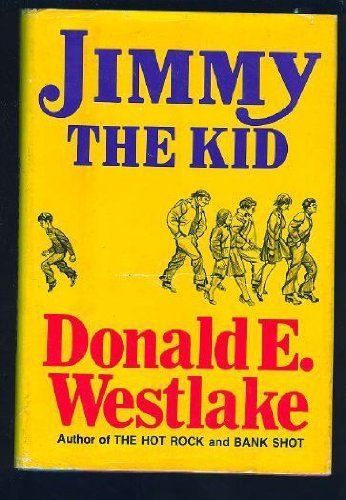 Jimmy the Kid by Donald E. Westlake (1974-10-02)