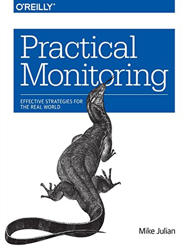 Practical Monitoring: Effective Strategies for the Real World por Mike Julian