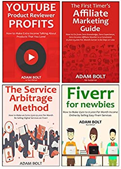 Blow Up Your Income (4 in 1 bundle): How to Go from Struggling Entrepreneur into a Full-Time Money Maker… Fiverr for Newbies, Digital Service Arbitrage, ... Marketing for Beginners & Reviewing P by [Bolt, Adam]