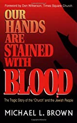 Our Hands are Stained with Blood: The Tragic Story of the Church and the Jewish People by Michael L. Brown (31-Jul-1992) Paperback