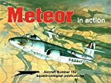 Gloster Meteor in Action - Aircraft No. 152 by Glenn Ashley (1995-05-02)