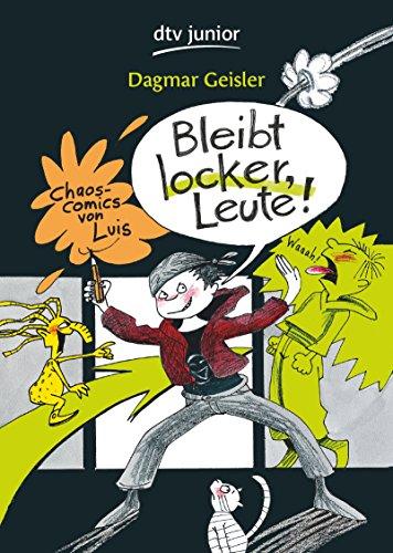 Bleibt locker, Leute!: Chaos-Comics von Luis