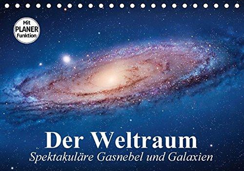 Preisvergleich Produktbild Der Weltraum. Spektakuläre Gasnebel und Galaxien (Tischkalender 2017 DIN A5 quer): Eine Reise in die wundervollen Weiten des Universums (Geburtstagskalender, 14 Seiten) (CALVENDO Wissenschaft)
