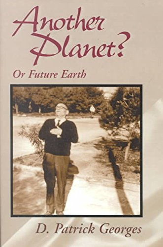 another-planet-or-future-earth-by-d-patrick-georges-published-november-2000