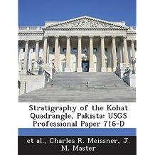 Stratigraphy of the Kohat Quadrangle, Pakista: Usgs Professional Paper 716-D