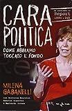 Scarica Libro Cara politica Come abbiamo toccato il fondo Le inchieste di Report Con DVD (PDF,EPUB,MOBI) Online Italiano Gratis