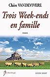 Trois Week-ends en famille: Un roman familial vibrant (Le chant des pays)