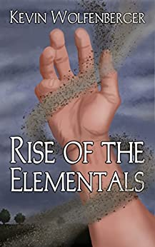 Rise of the Elementals (Winds of Change Book 1) (English Edition) von [Wolfenberger, Kevin]
