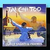 Tai Chi Too: Himalaya Magic and Spirit by Oliver Shanti & Friends
