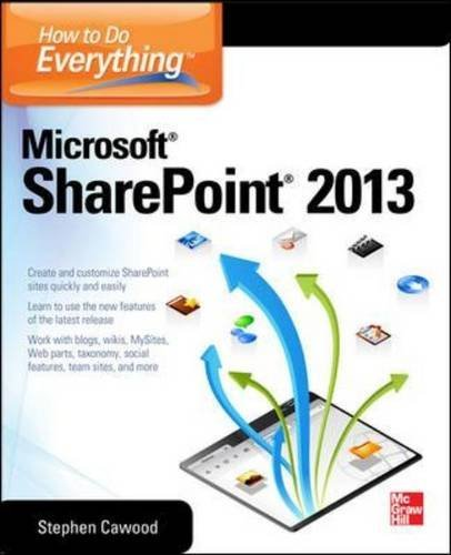 How to Do Everything Microsoft SharePoint 2013 by Cawood, Stephen (April 1, 2013) Paperback