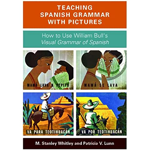 Teaching Spanish Grammar with Pictures: How to Use William Bull's Visual Grammar of Spanish (With DVD)