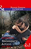Firewolf: Firewolf (Apache Protectors: Tribal Thunder, Book 3) / Necessary Action (The Precinct: Bachelors in Blue, Book 3) (Intrigue)