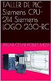 TALLER DE PLC Siemens CPU-214 Siemens LOGO 230-RC