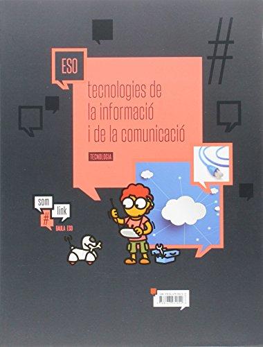 Quadern Tecnologia ESO : Tecnologies de la informació i comunicació (Projecte Som Link) - 9788447931620