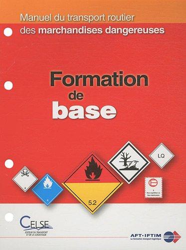 Manuel du transport routier des marchandises dangereuses : Formation de base par Dominique Bernadet