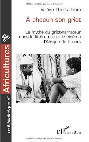 a-chacun-son-griot-le-mythe-du-griot-narrateur-dans-la-littrature-et-le-cinma-d-39-afrique-de-l-39-ouest