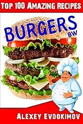 Top 100 Amazing Recipes Burgers BW