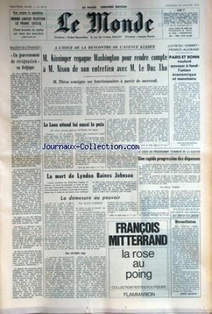 MONDE (LE) [No 8718] du 24/01/1973 - BERNE LAISSE FLOTTER LE FRANC SUISSE - KISSINGER - NIXON - LE DUC THO - RENCONTRE - LA FIN DU SOMMET FRANCO-ALLEMAND - LA LAOS ATTEND LUI AUSSI LA PAIX - LA MORT DE LYNDON BAINES JOHNSON.