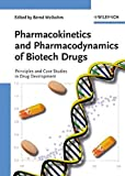 Pharmacokinetics and Pharmacodynamics of Biotech Drugs: Principles and Case Studies i...