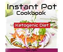 Instant Pot Cookbook: Complete Guide for Ketogenic Diet & Paleo Diet Recipes, 41 Low-Carbs, Gluten Free