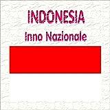 Indonesia - Indonesia Raya - Inno nazionale indonesiano
