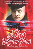 The Red Fighter Pilot: The Story of the Red Baron