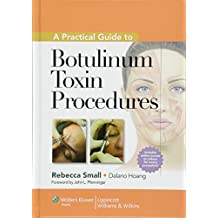 A Practical Guide to Botulinum Toxin Procedures (Cosmetic Procedures) (Cosmetic Procedures for Primary Care)