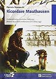 Ricordare Mauthausen. Con e-book. Con espansione online