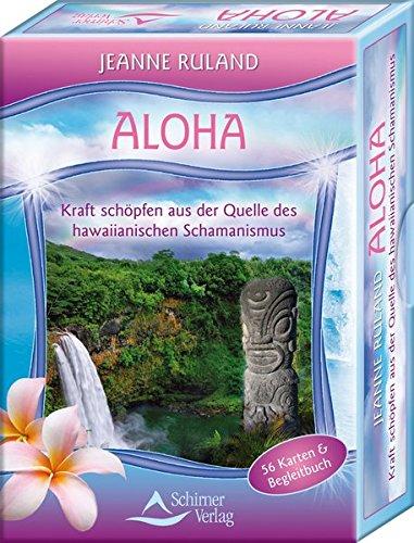 Aloha Karten: Kraft schöpfen aus der Quelle des Hawaiianischen Schamanismus - 56 Karten & Begleitbuch -