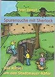 Das Rätsel um den Stadtmauer-Käfer (Spurensuche mit Sherlock 3)