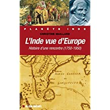 L'Inde vue d'Europe : Histoire d'une rencontre (1750-1950)