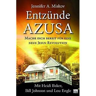 Entzünde Azusa: Mache dich bereit für eine neue Jesus Revolution