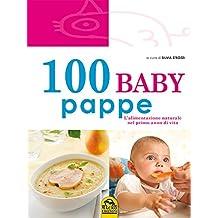 100 baby pappe: L'alimentazione naturale nel primo anno di vita (Italian Edition)