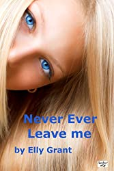 Never Ever Leave Me