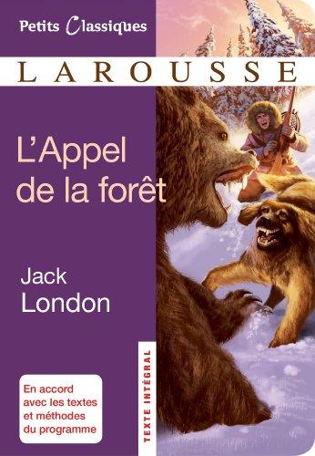 L'appel de la forêt (Petits Classiques Larousse t. 190)