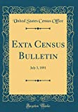 Exta Census Bulletin: July 3, 1891 (Classic Reprint)