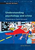 Understanding psychology and crime: Perspectives on Theory and Action (Crime & Justice)
