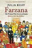 Farzana: The Woman Who Saved an Empire - Julia Keay